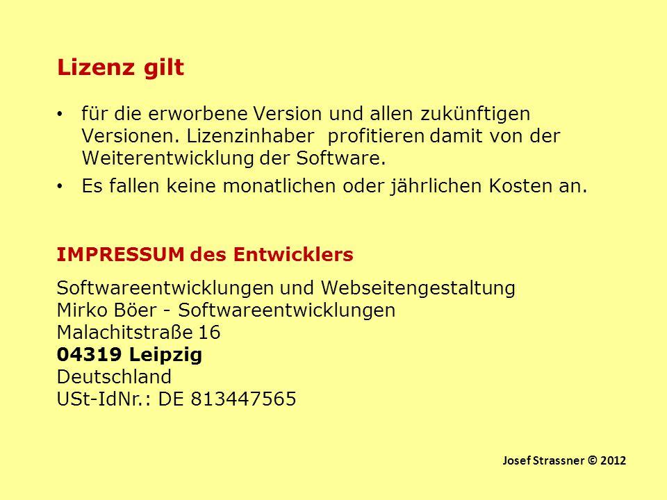 Lizenz gilt für die erworbene Version und allen zukünftigen Versionen. Lizenzinhaber profitieren damit von der Weiterentwicklung der Software.