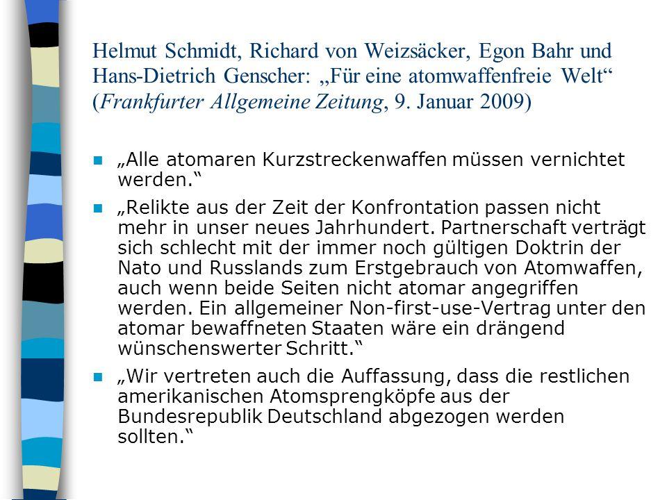 """Helmut Schmidt, Richard von Weizsäcker, Egon Bahr und Hans-Dietrich Genscher: """"Für eine atomwaffenfreie Welt (Frankfurter Allgemeine Zeitung, 9. Januar 2009)"""