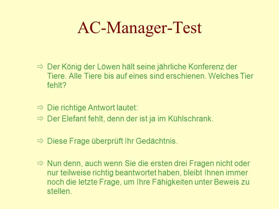AC-Manager-Test Der König der Löwen hält seine jährliche Konferenz der Tiere. Alle Tiere bis auf eines sind erschienen. Welches Tier fehlt