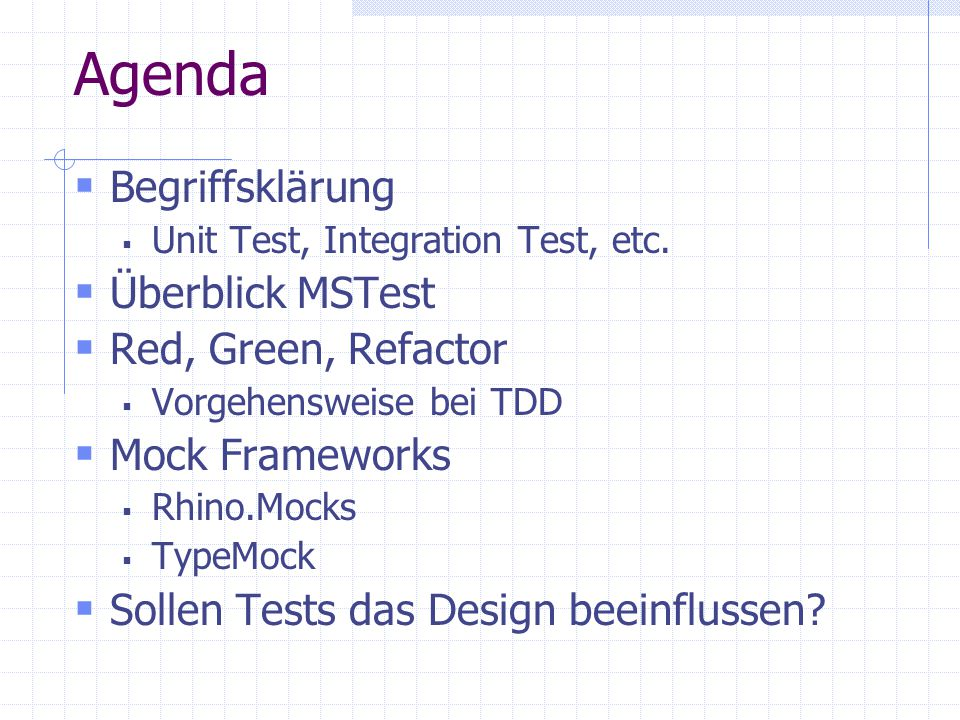 Agenda Begriffsklärung Überblick MSTest Red, Green, Refactor