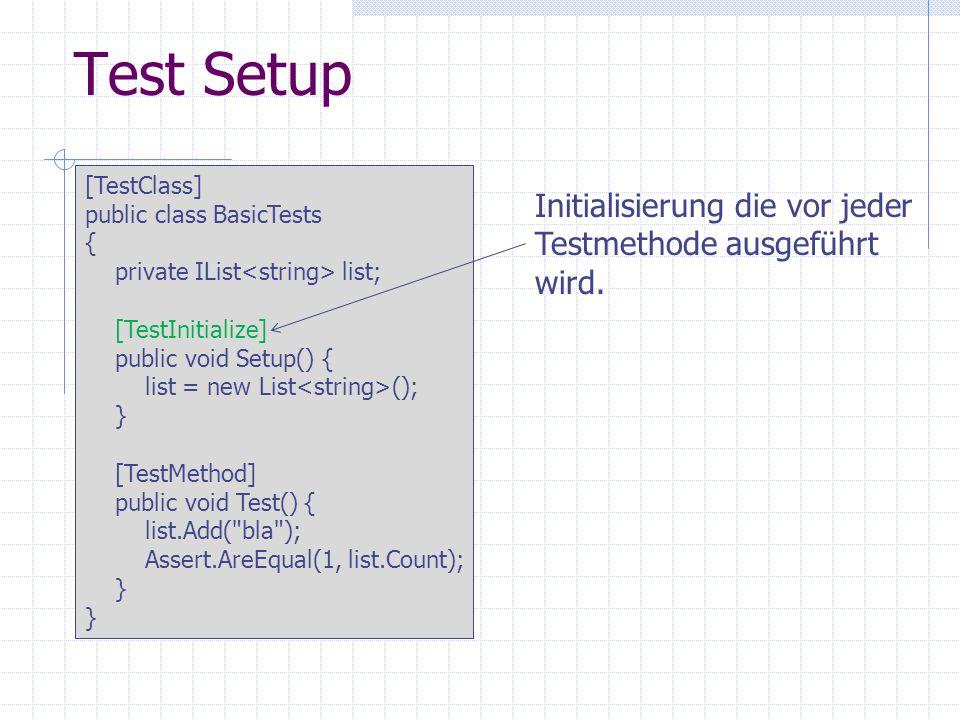 Test Setup Initialisierung die vor jeder Testmethode ausgeführt wird.