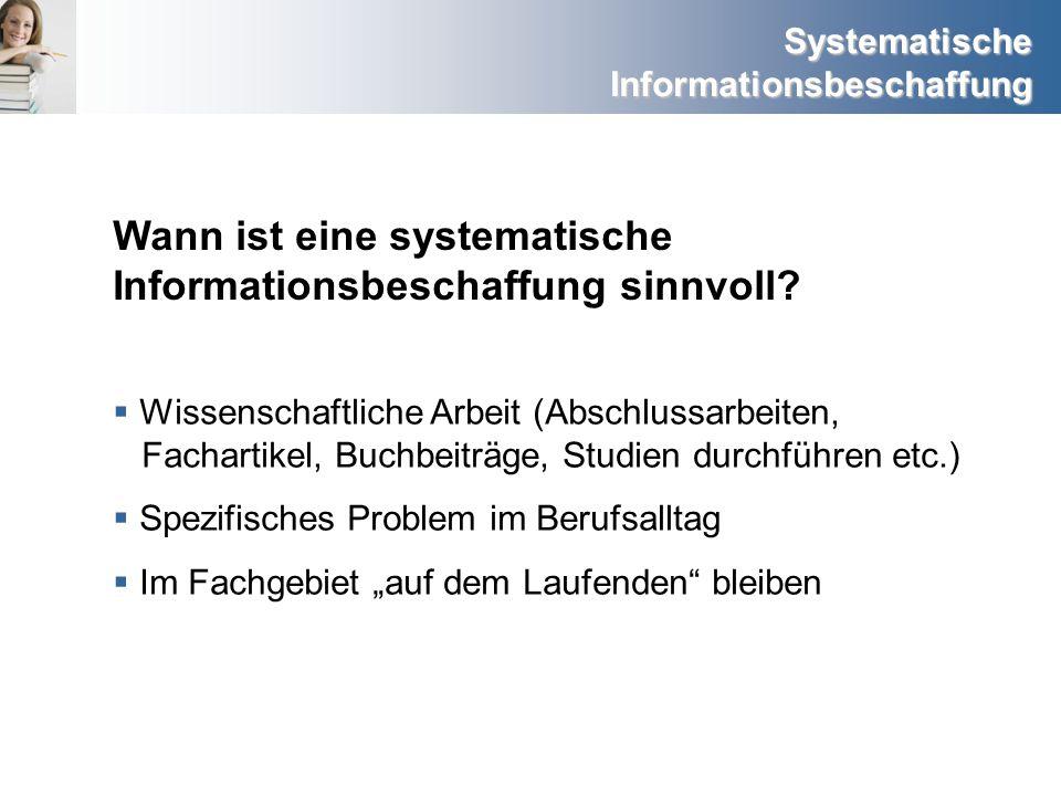 Wann ist eine systematische Informationsbeschaffung sinnvoll