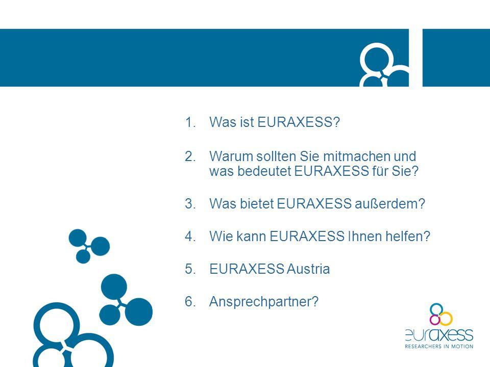 Was ist EURAXESS Warum sollten Sie mitmachen und was bedeutet EURAXESS für Sie Was bietet EURAXESS außerdem