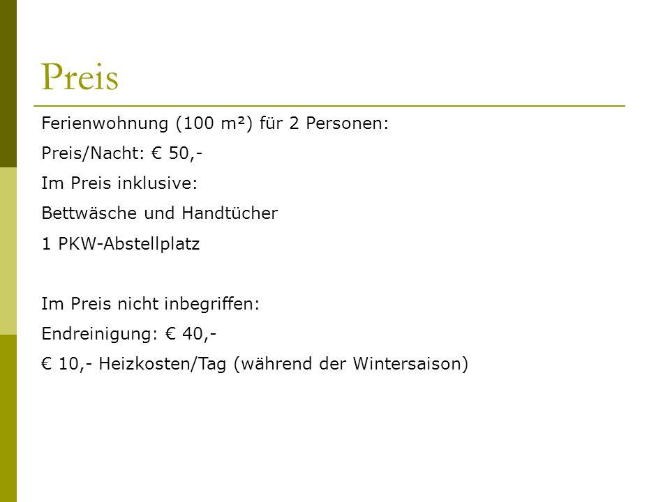 Preis Ferienwohnung (100 m²) für 2 Personen: Preis/Nacht: € 50,-