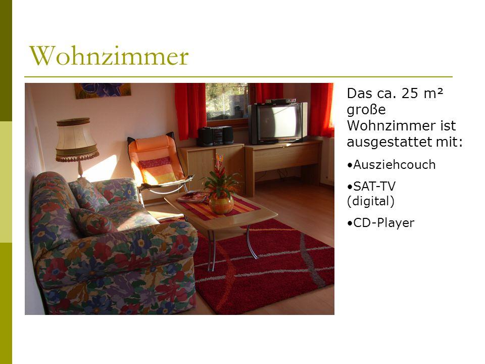 Wohnzimmer Das ca. 25 m² große Wohnzimmer ist ausgestattet mit: