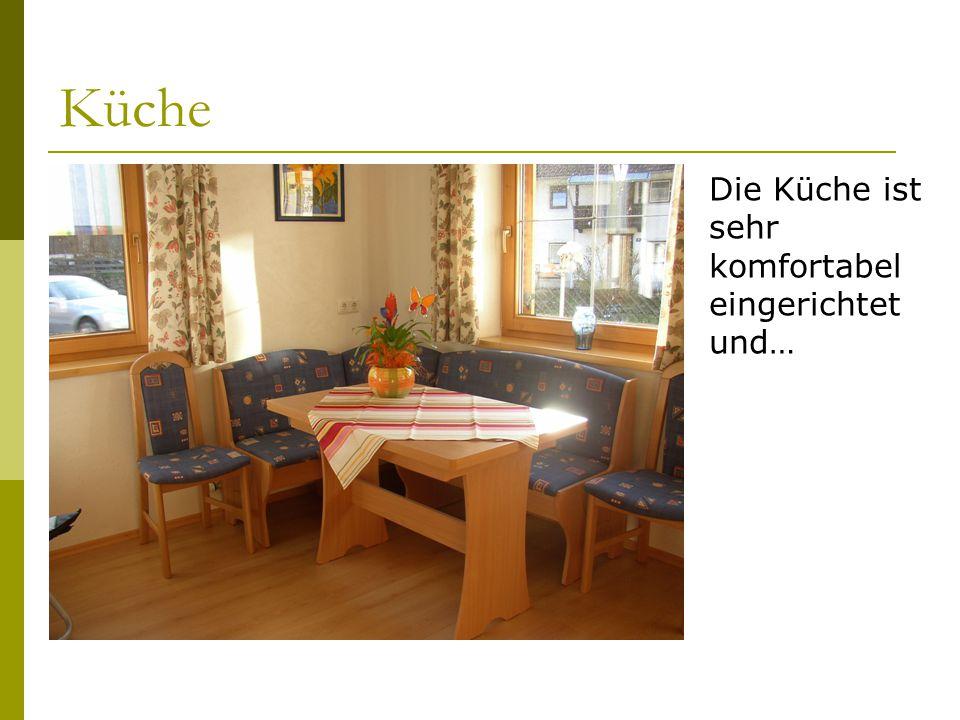 Küche Die Küche ist sehr komfortabel eingerichtet und…