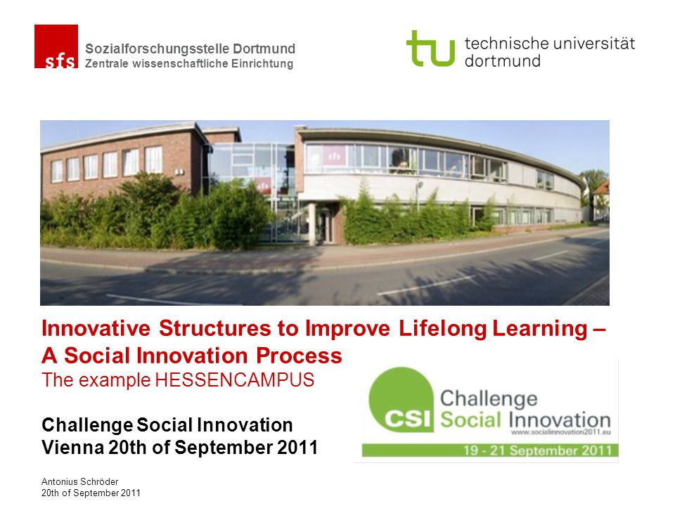 Innovative Structures to Improve Lifelong Learning – A Social Innovation Process The example HESSENCAMPUS Challenge Social Innovation Vienna 20th of September 2011