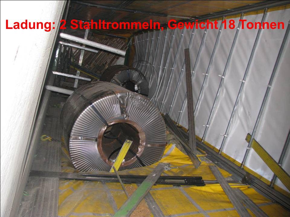 Ladung: 2 Stahltrommeln, Gewicht 18 Tonnen