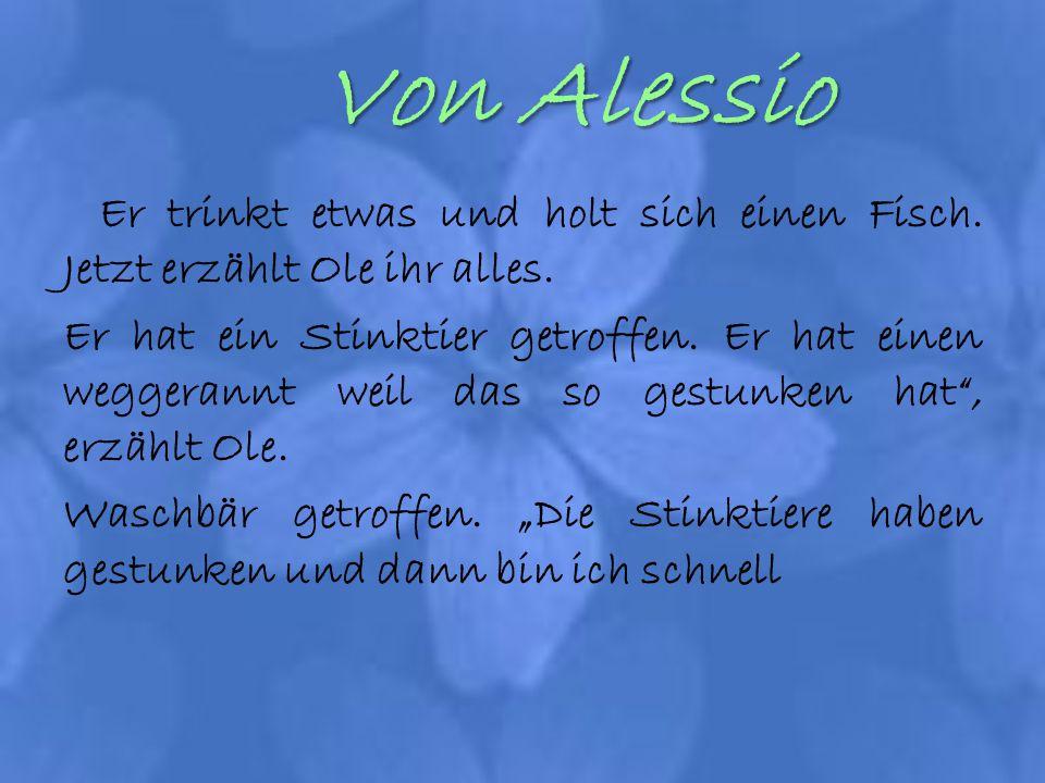 Von Alessio Er trinkt etwas und holt sich einen Fisch. Jetzt erzählt Ole ihr alles.