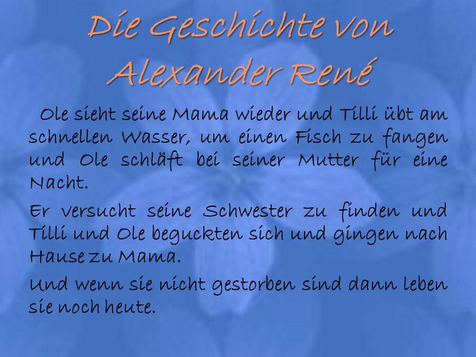 Die Geschichte von Alexander René
