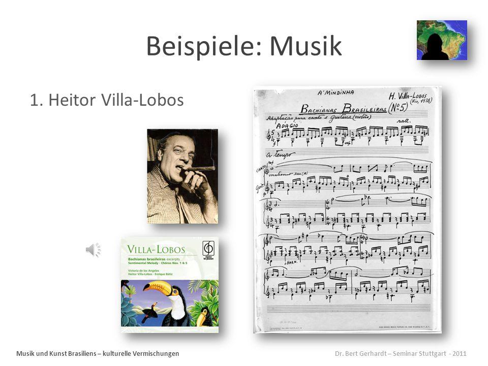 Beispiele: Musik 1. Heitor Villa-Lobos