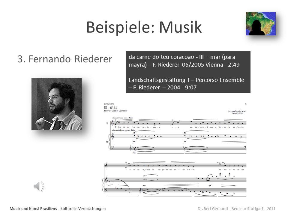 Beispiele: Musik 3. Fernando Riederer