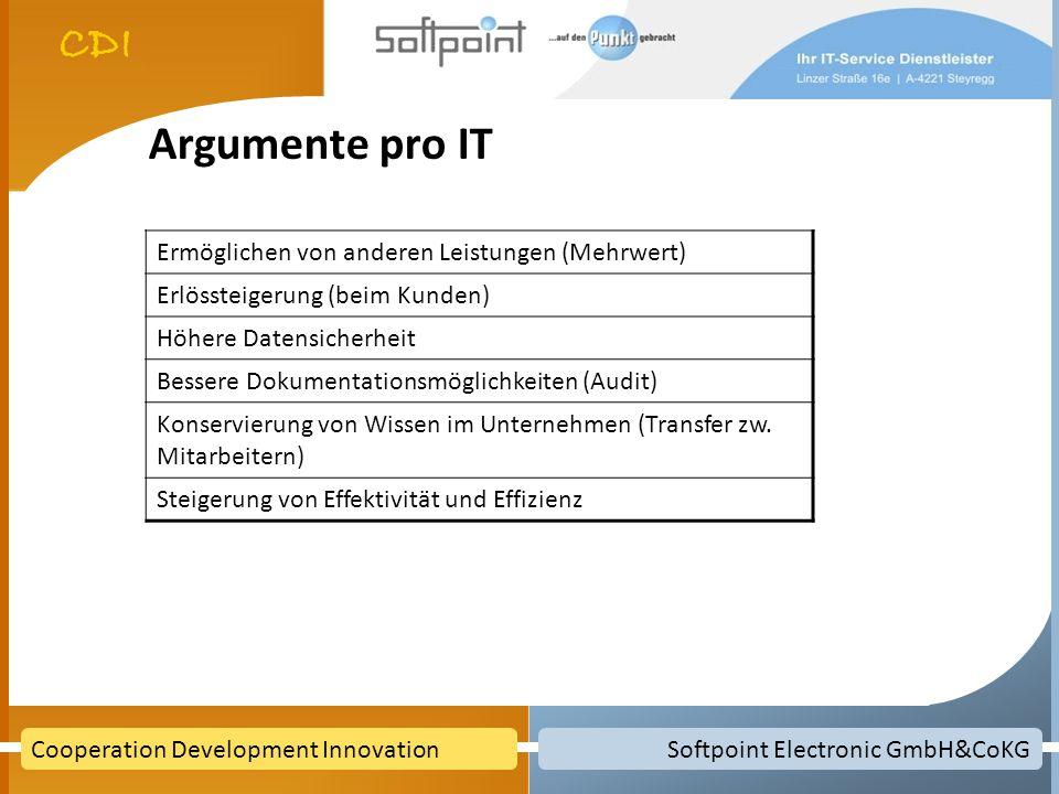 Argumente pro IT Ermöglichen von anderen Leistungen (Mehrwert)