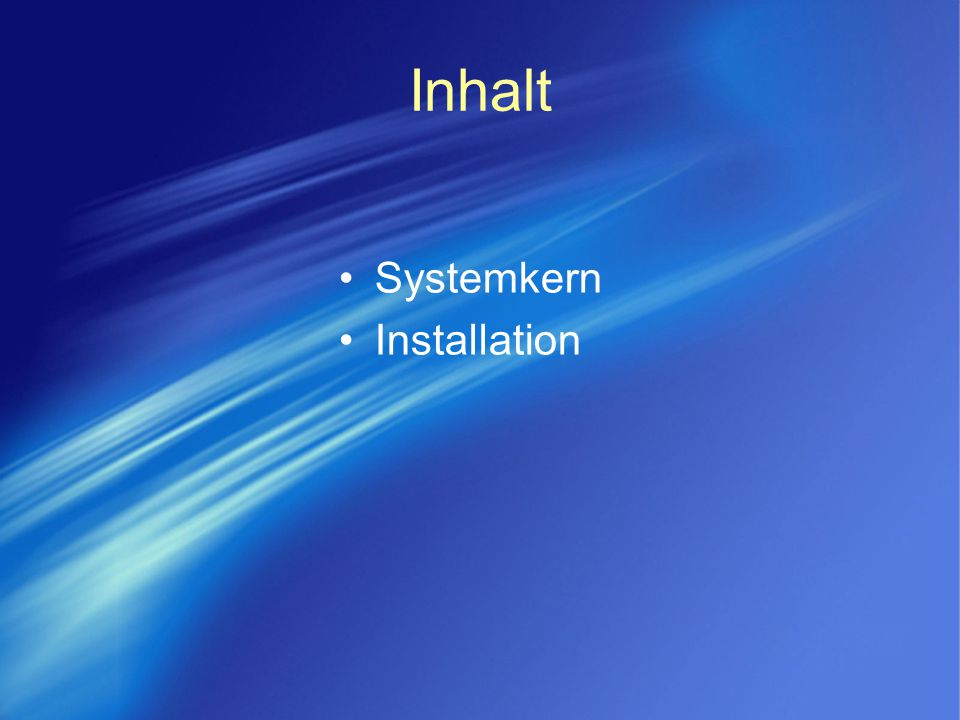 Inhalt Systemkern Installation