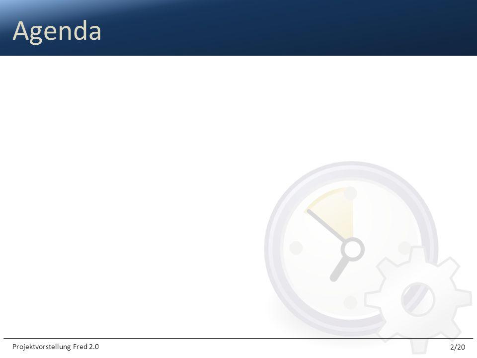 Agenda Projektvorstellung Fred 2.0