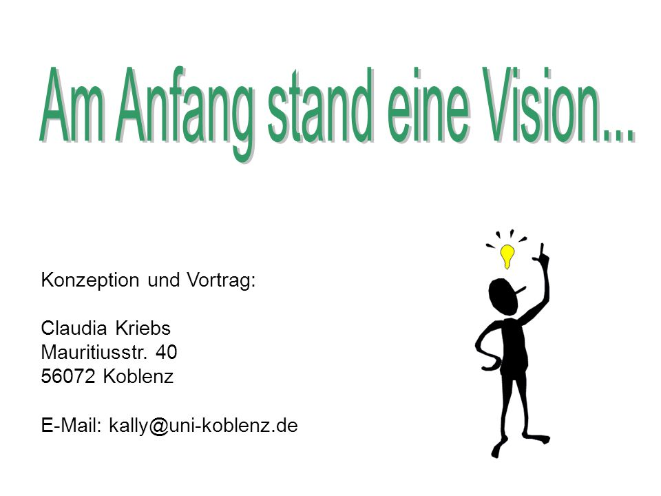 Am Anfang stand eine Vision...