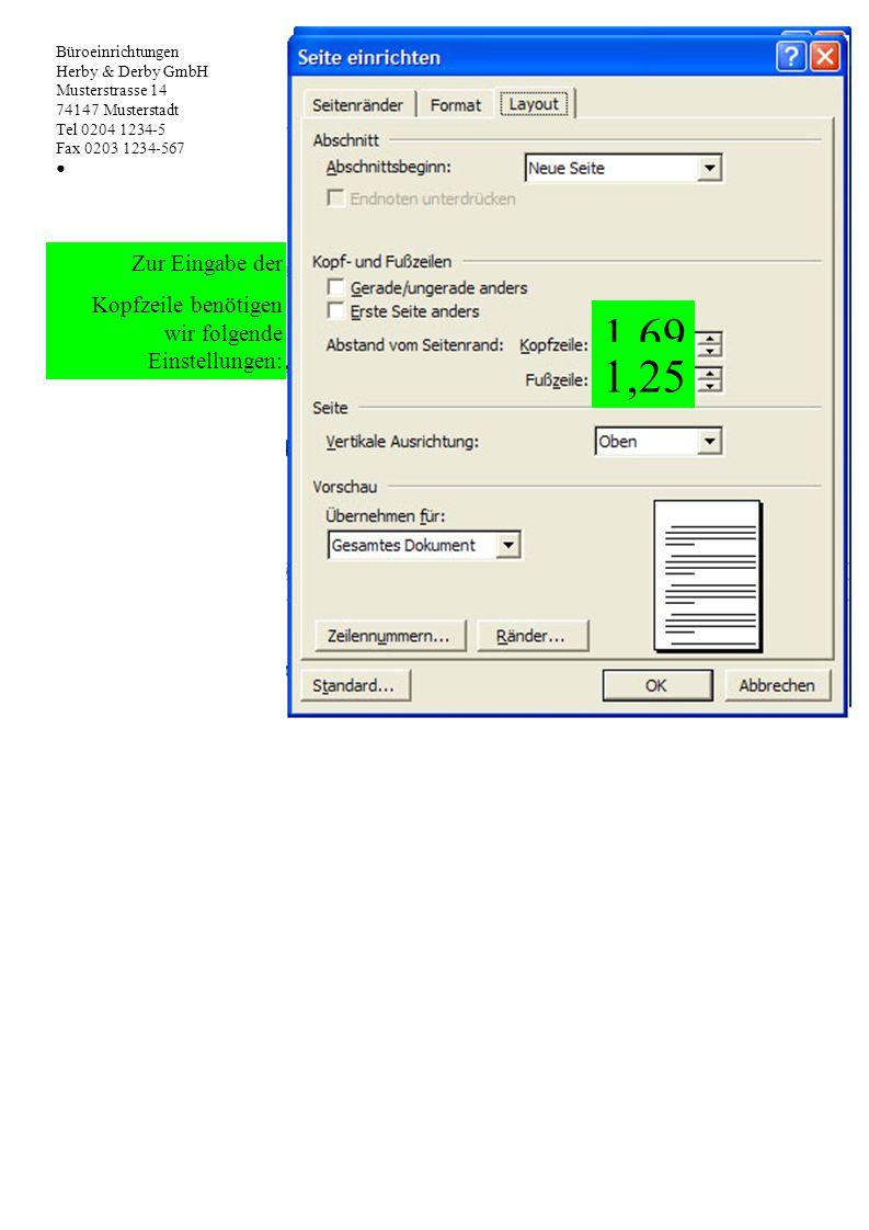 Büroeinrichtungen Herby & Derby GmbH. Musterstrasse 14. 74147 Musterstadt. Tel 0204 1234-5. Fax 0203 1234-567.