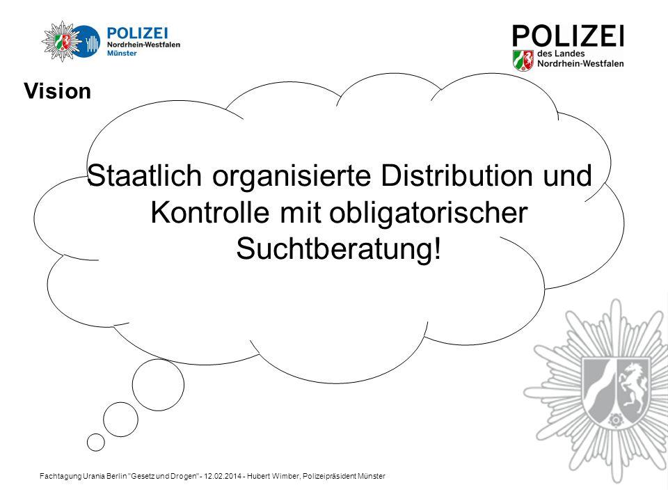 Vision Staatlich organisierte Distribution und Kontrolle mit obligatorischer Suchtberatung!