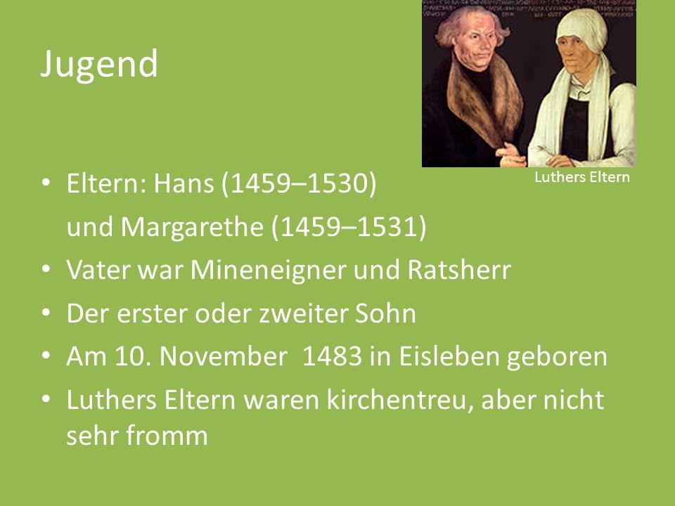 Jugend Eltern: Hans (1459–1530) und Margarethe (1459–1531)