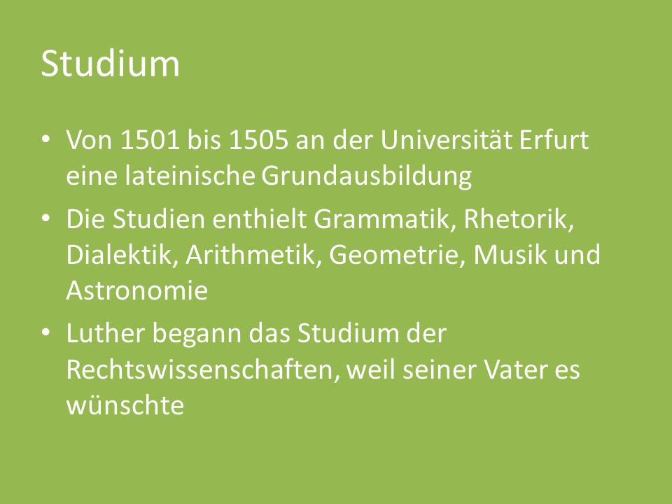 Studium Von 1501 bis 1505 an der Universität Erfurt eine lateinische Grundausbildung.