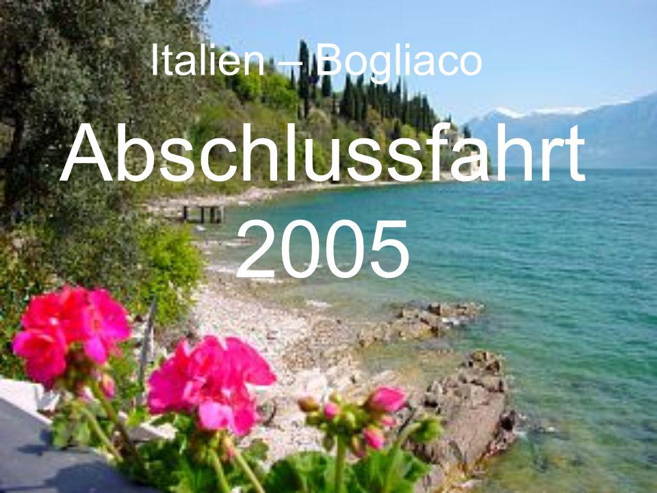 Italien – Bogliaco Abschlussfahrt 2005