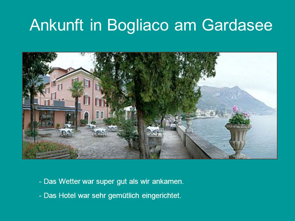Ankunft in Bogliaco am Gardasee