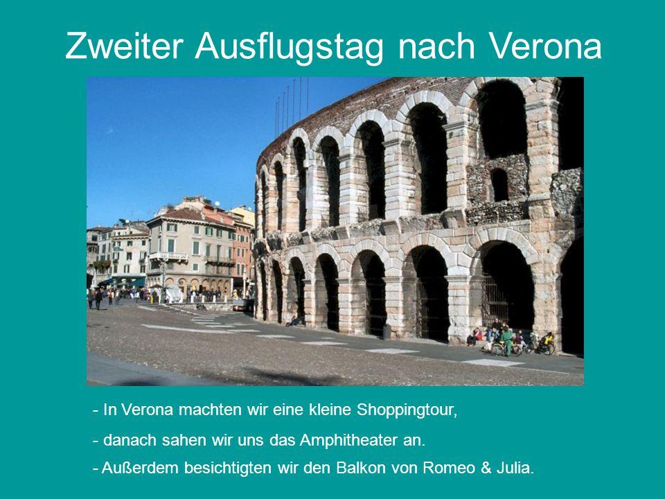 Zweiter Ausflugstag nach Verona