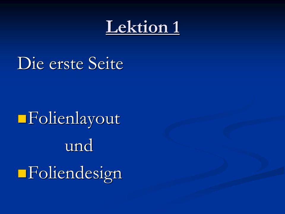 Lektion 1 Die erste Seite Folienlayout und Foliendesign