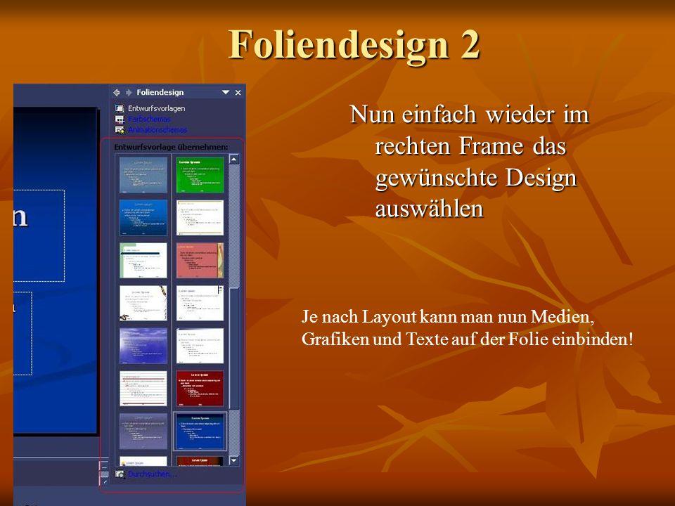 Foliendesign 2 Nun einfach wieder im rechten Frame das gewünschte Design auswählen.