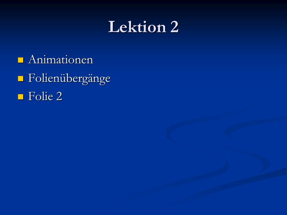 Lektion 2 Animationen Folienübergänge Folie 2