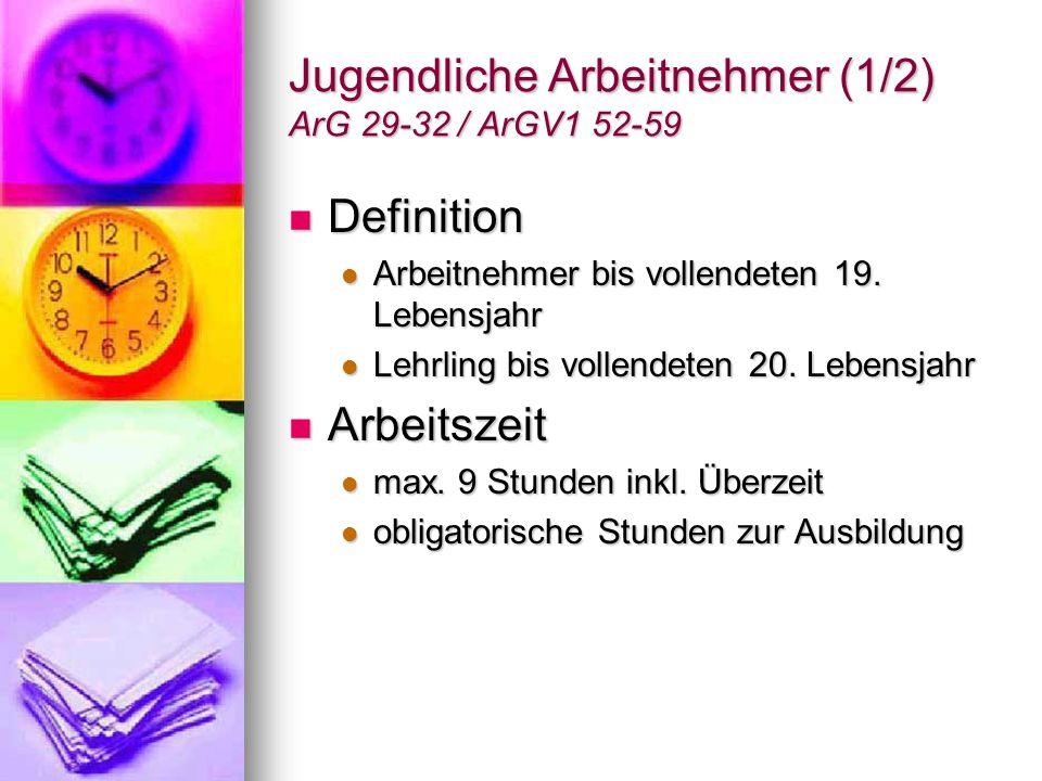 Jugendliche Arbeitnehmer (1/2) ArG 29-32 / ArGV1 52-59