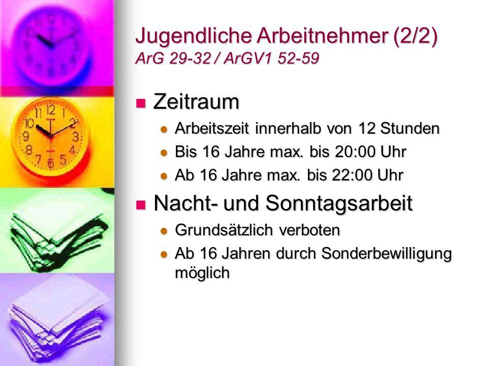 Jugendliche Arbeitnehmer (2/2) ArG 29-32 / ArGV1 52-59