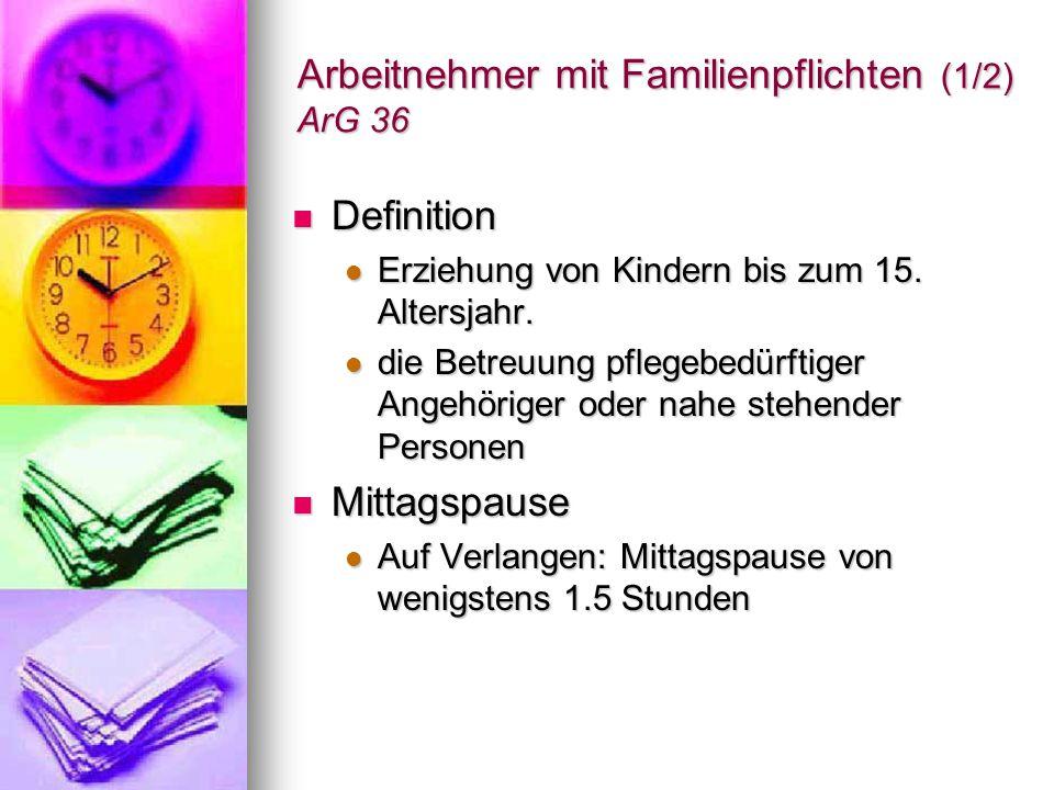 Arbeitnehmer mit Familienpflichten (1/2) ArG 36