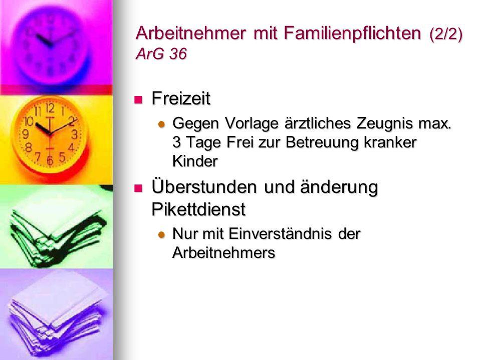 Arbeitnehmer mit Familienpflichten (2/2) ArG 36