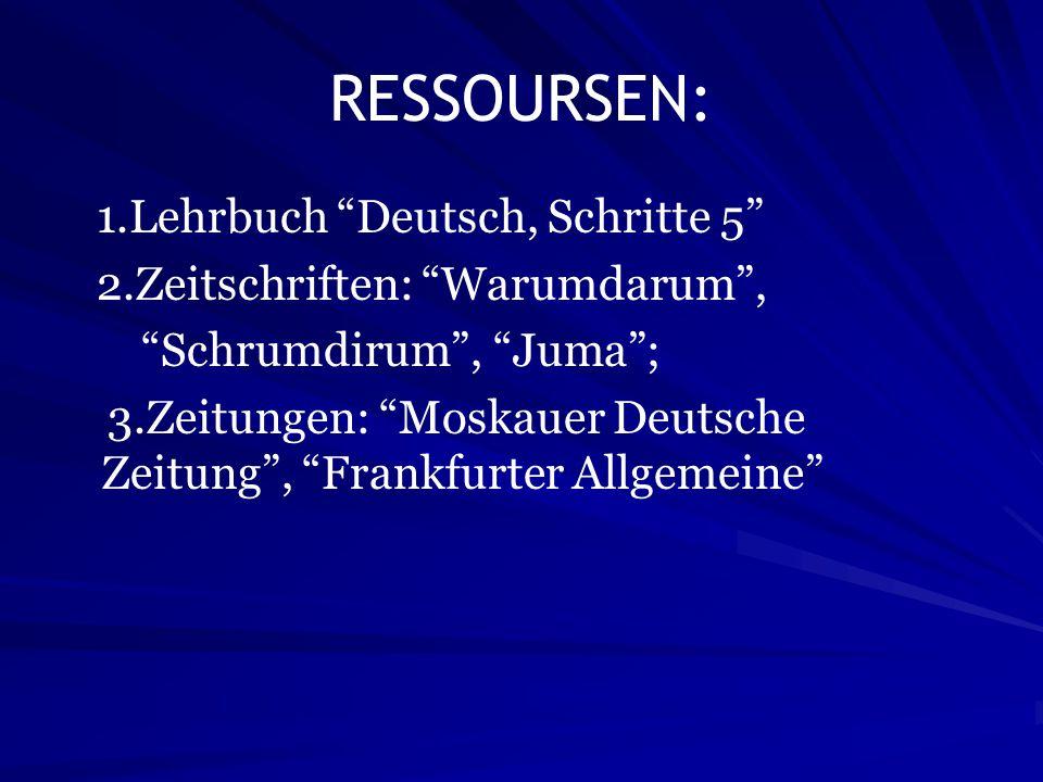 RESSOURSEN: 1.Lehrbuch Deutsch, Schritte 5