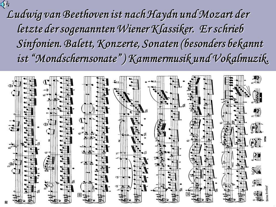 Ludwig van Beethoven ist nach Haydn und Mozart der letzte der sogenannten Wiener Klassiker.