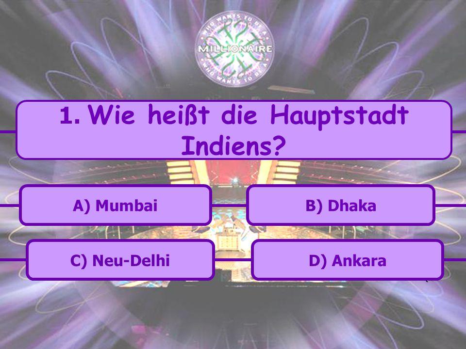 1. Wie heißt die Hauptstadt Indiens