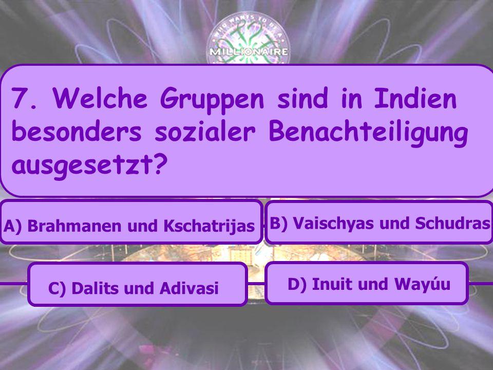 B) Vaischyas und Schudras