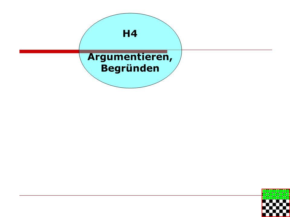 H4 Argumentieren, Begründen