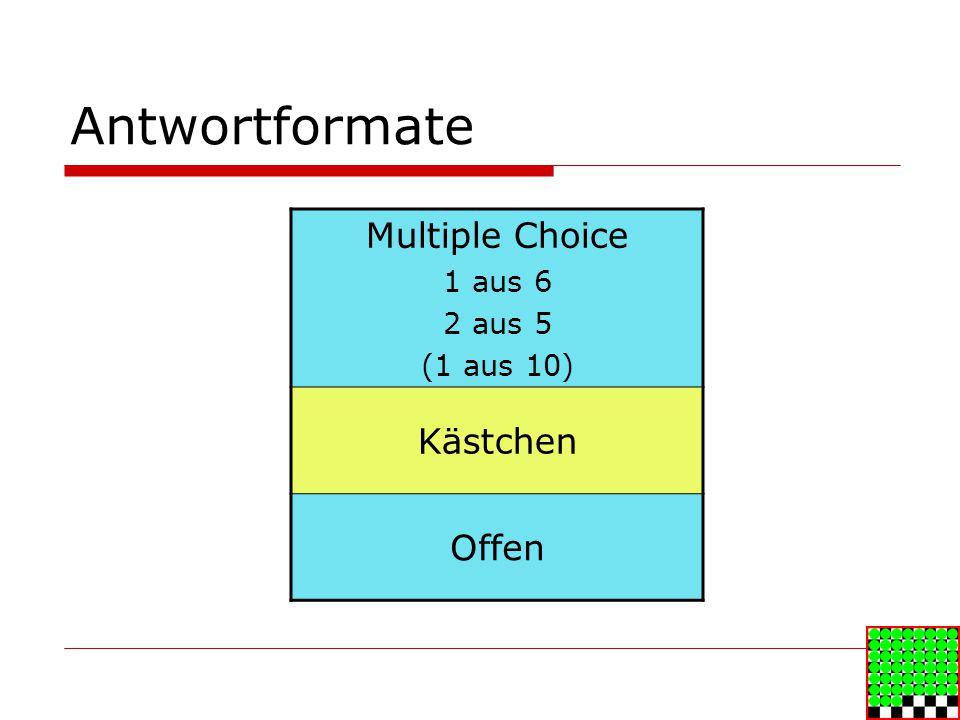 Antwortformate Multiple Choice Kästchen Offen 1 aus 6 2 aus 5