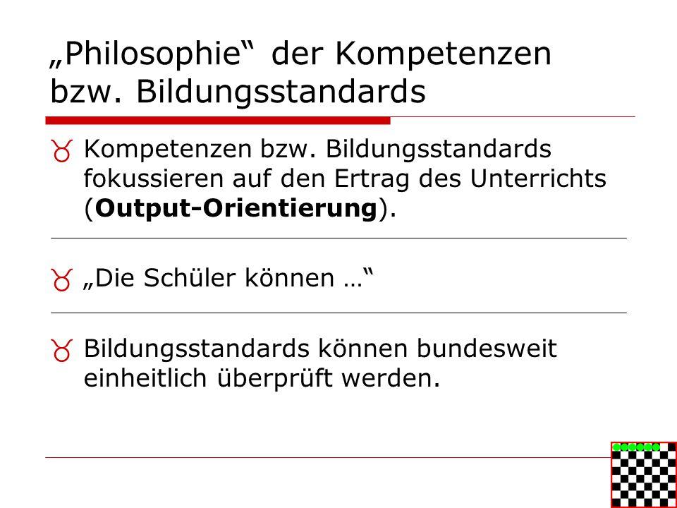 """""""Philosophie der Kompetenzen bzw. Bildungsstandards"""