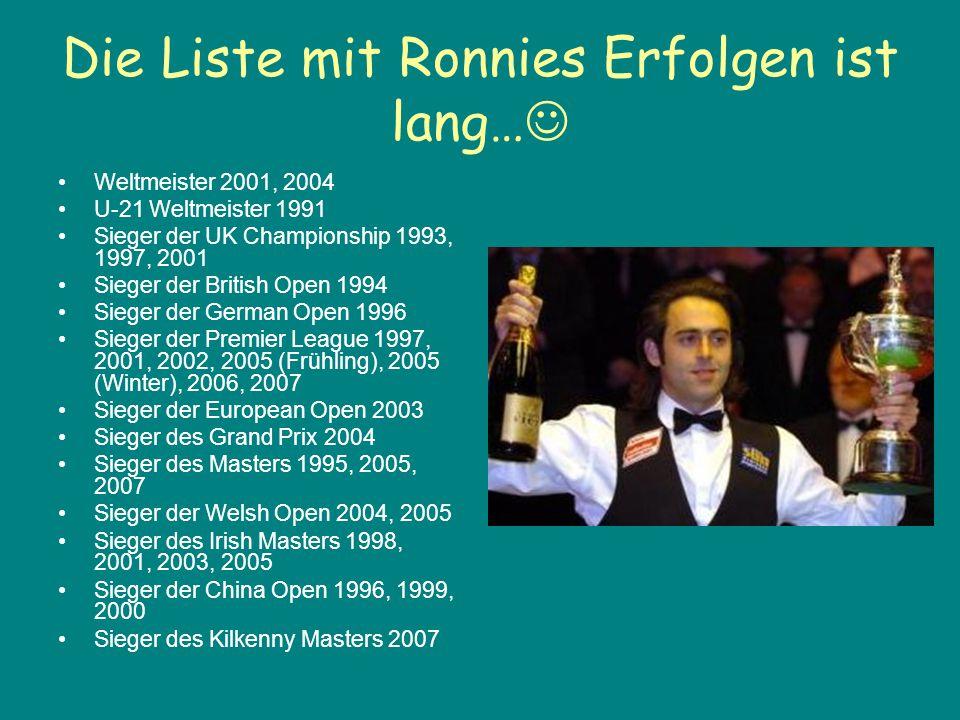 Die Liste mit Ronnies Erfolgen ist lang…
