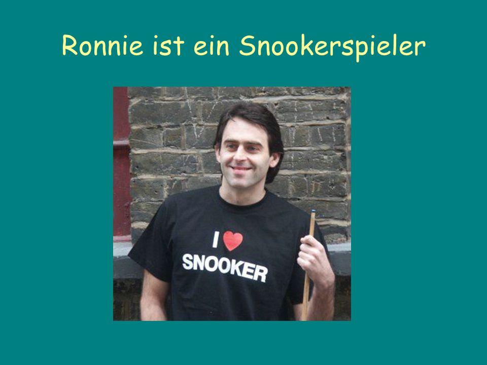 Ronnie ist ein Snookerspieler