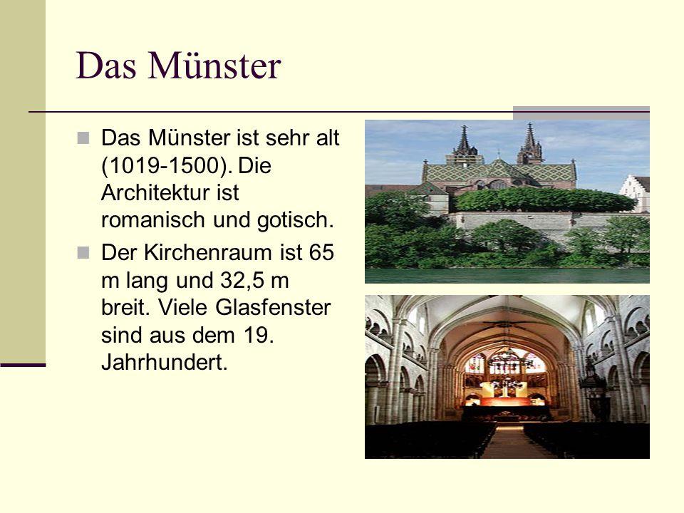 Das Münster Das Münster ist sehr alt (1019-1500). Die Architektur ist romanisch und gotisch.