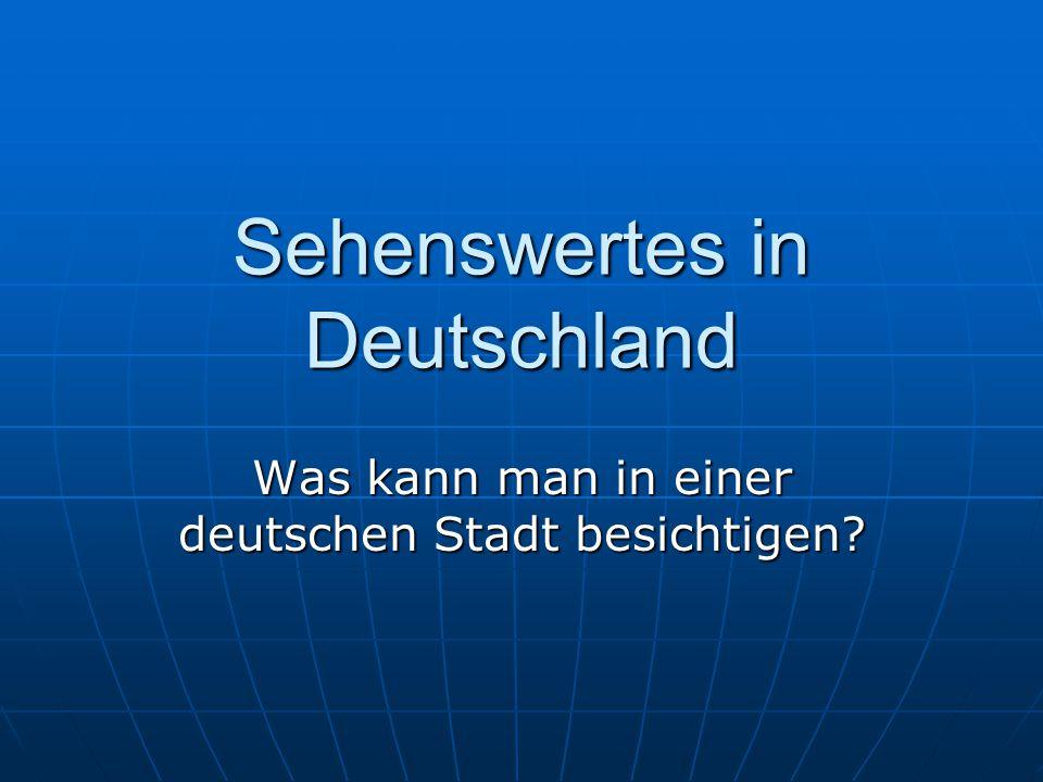 Sehenswertes in Deutschland