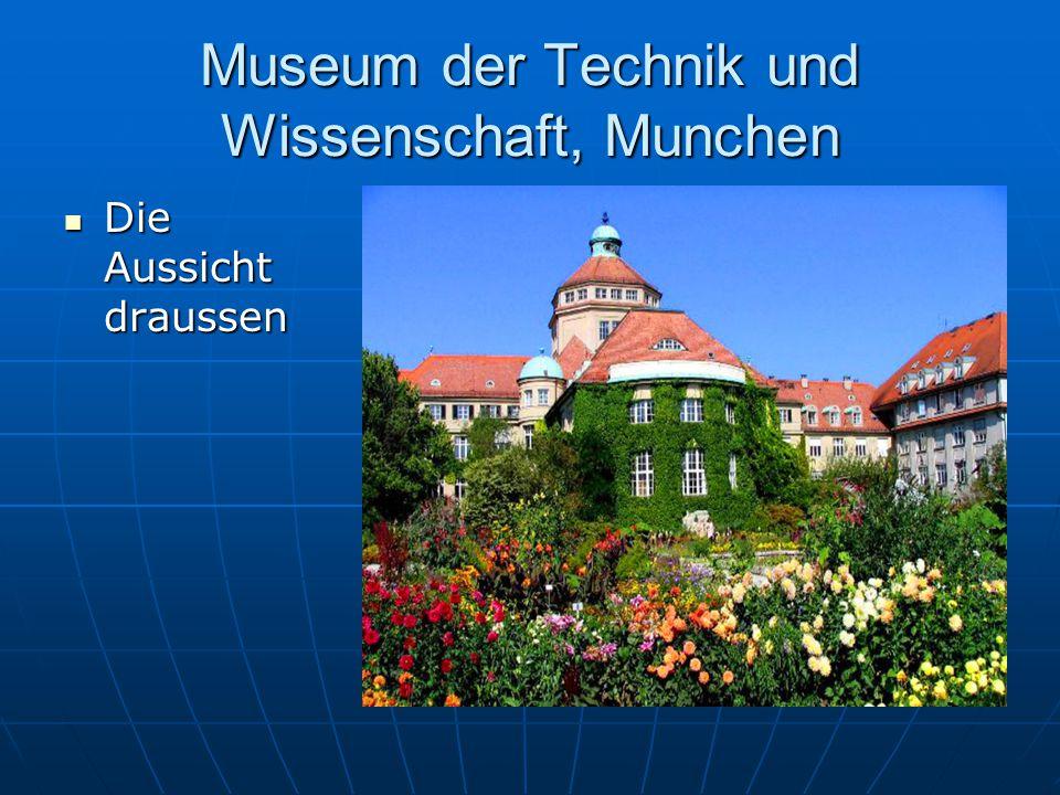 Museum der Technik und Wissenschaft, Munchen