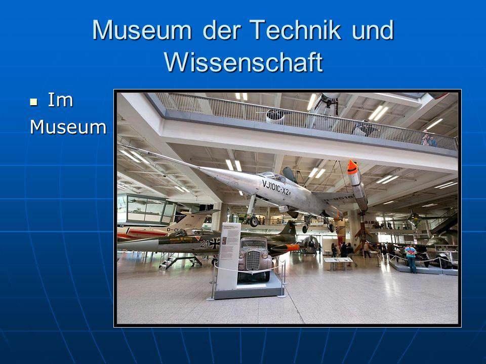 Museum der Technik und Wissenschaft