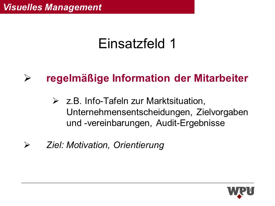 Einsatzfeld 1 regelmäßige Information der Mitarbeiter