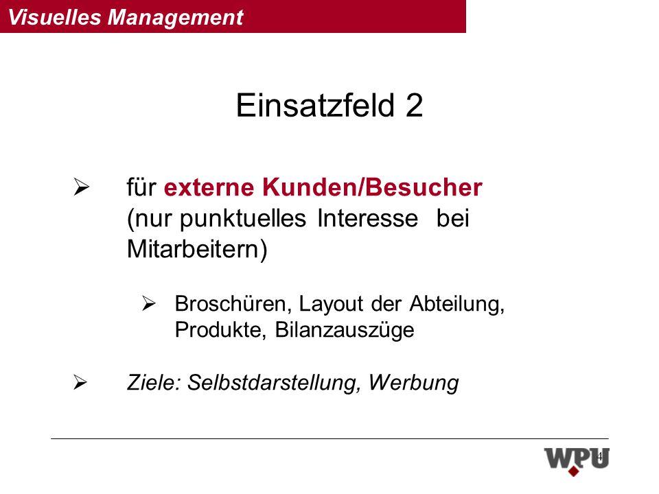Einsatzfeld 2 für externe Kunden/Besucher (nur punktuelles Interesse bei Mitarbeitern)