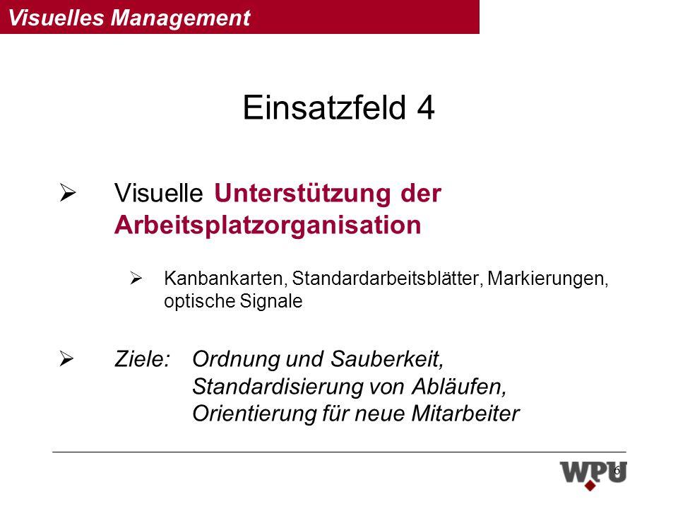 Einsatzfeld 4 Visuelle Unterstützung der Arbeitsplatzorganisation